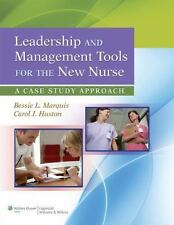 Leadership and Management Tools for the New Nurse : A Case Study Approach by...
