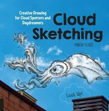 Cloud Sketching: Creative Drawing for Cloud Spotters and Daydreamers --ExLibrary