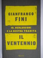 Il ventennio io Berlusconi destra fini gianfrancoRizzoli partiti fascismo nuovo