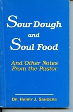 Sour Dough and Soul Food Notes from Pastor by Harry J Sanders PB Ills Minonk IL