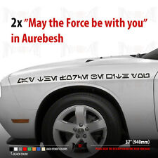 MAY THE FORCE BE WITH YOU in AUREBESH Language Star Wars Car Vinyl Sticker Decal