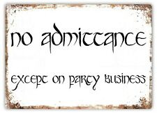 Metal Wall Sign - No-Admittance-Except-On-Party-Business