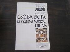 Fernand MEYER: Gso-Ba-Rig-Pa le système médical tibétain