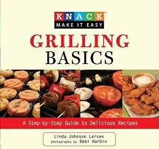 Knack Grilling Basics A Step By Step Guide To Delicious Recipes NEW