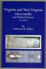 New Book! Virginia and West Virginia Silversmiths. by C. Hollan