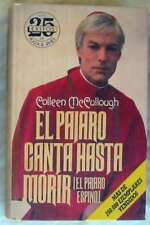 EL PÁJARO CANTA HASTA MORIR - COLLEEN McCULLOUGH - PLAZA & JANES 1985 - VER
