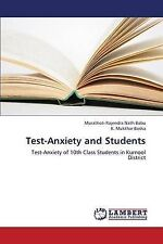 Test-Anxiety and Students: Test-Anxiety of 10th Class Students in Kurnool Distri
