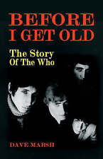 Good, Before I Get Old: The Story of The Who, Dave Marsh, Book