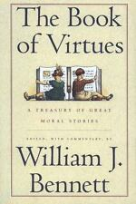 Book of Virtues : A Treasury of the World's Great Moral Stories by William J....