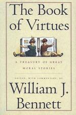 Book of Virtues : A Treasury of the World's Great Moral Stories by William J. B…