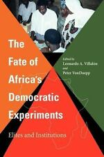 The Fate Of Africa's Democratic Experiments: Elites And Institutions