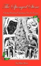 The Sponged Stone : Or the Hunt for Christmas Yet-to-Come by Mike Watt (2011,...