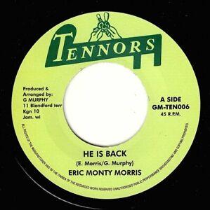 "ERIC MONTY MORRIS-he is back    tennors 7""   (hear)  reggae rock steady"