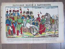 GRANDE IMAGE EPINAL 1880 NAPOLEON BLESSE A RATISBONNE 1809