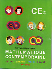 MATHEMATIQUE CONTEMPORAINE CE2, par THIRIOUX, GASPARI, LEREDDE, BORDAT, MAGNARD