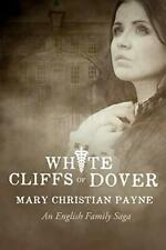 White Cliffs of Dover: An English Historical Wo, Payne, Christian,,