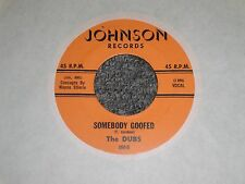 The Dubs~Somebody Goofed / I Won't Have You Breaking My Heart~FAST SHIPPING