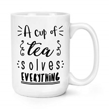 A Cup of Tea Solves Everything 15oz Large Mug Cup