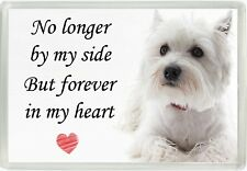 Westie Dog No Longer By My Side But Forever In My Heart Magnet Memorial Gift 776