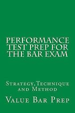 Performance Test Prep for the Bar Exam : Strategy,Technique and Method by...