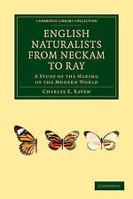 English Naturalists from Neckam to Ray: A Study of the Making of the Modern Wor