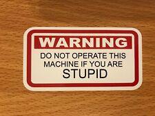 FUNNY STICKER WARNING DO NOT OPERATE MACHINE IF STUPID -ON MAC SNAP TOOL BOX