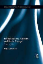 Public Relations, Activism, and Social Change: Speaking Up (Routledge Research i