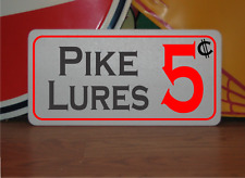 PIKE LURES 5 Cents Metal Sign 4 Fishing Hunting, Lodge, Bait Shop