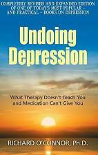 Undoing Depression: What Therapy Doesn't Teach ... by Richard O'Connor Paperback