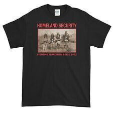 Homeland Security T-Shirt-Fighting Terrorism Since 1492
