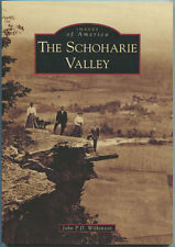 The Schoharie Valley [Images of America Series] 2012 SC Book