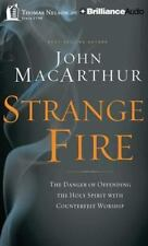 Strange Fire : The Danger of Offending the Holy Spirit with Counterfeit...