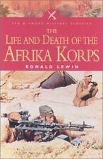 M1 Pen and Sword Military Classics: The Life and Death of the Afrika Korps by...