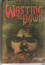 Lot # 863 Wasting The Dawn Trade Paperback by David Hurwitz (2005) First Print
