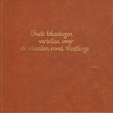 OUDE TEKENINGEN VERTELLEN OVER EILANDEN ROND WESTLINGE - Jacob Zwaan