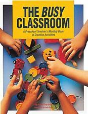 The Busy Classroom: A Preschool Teacher's Monthly Book of Creative Activities