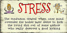 STRESS Sign Funny Plaque  Gift Shabby Chic