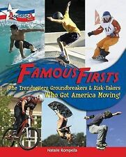 Famous Firsts: The Trendsetters, Groundbreakers, and Risk-Takers Who-ExLibrary