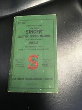 Vintage Original Singer Sewing Machine Instruction Book For Model 201-2