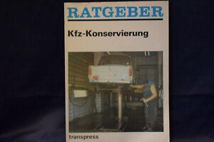 Werner Reichelt: Ratgeber Kfz-Konservierung -Transpress -Trabant-Wartburg...