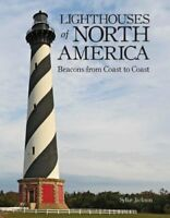 Lighthouses of North America: Beacons from Coast to Coast by Jackson, Sylke