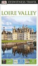 Dk Eyewitness Travel Guide: Loire Valley (Eyewitness Travel Guides), Collectif,