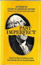 PAST IMPERFECT Alternative Essays In American History / Vols.1,2 / 1973