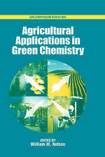 NEW Agricultural Applications in Green Chemistry (ACS Symposium Series)