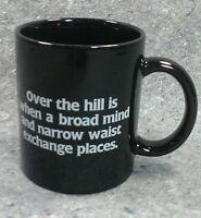 Over The Hill BROAD MIND NARROW WAIST Coffee Mug Old Age Humor 1985 TRISAR