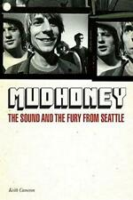 Mudhoney: The Sound & The Fury From Seattle, Keith Cameron, Good Condition Book,