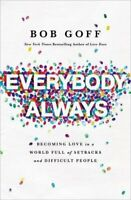 Everybody, Always by Bob Goff Book The Fast Free Shipping