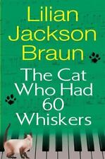 The Cat Who Had 60 Whiskers, Lilian Jackson Braun, New Book