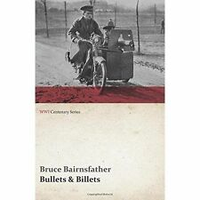 Bullets & Billets (WWI Centenary Series) by Bairnsfather, Bruce   Paperback Book