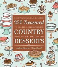 250 Treasured Country Desserts: Mouthwatering, Time-honored, Tried & True, Soul-